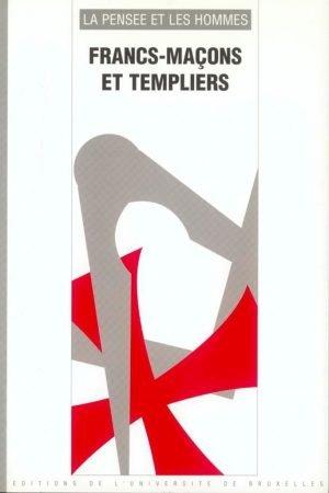FRANCS-MAÇONS ET TEMPLIERS