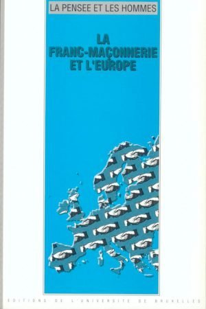 LA FRANC-MAÇONNERIE ET L'EUROPE