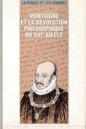 MONTAIGNE ET LA RÉVOLUTION PHILOSOPHIQUE DU XVIe SIÈCLE