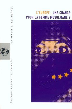 L'EUROPE : UNE CHANCE POUR LA FEMME MUSULMANE