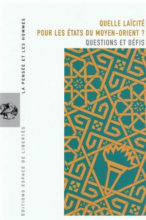 QUELLE LAÏCITÉ POUR LES ÉTATS DU MOYEN-ORIENT ? QUESTIONS ET DÉFIS