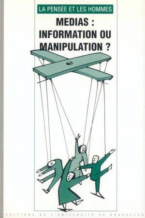 MÉDIAS : INFORMATION OU MANIPULATION ?