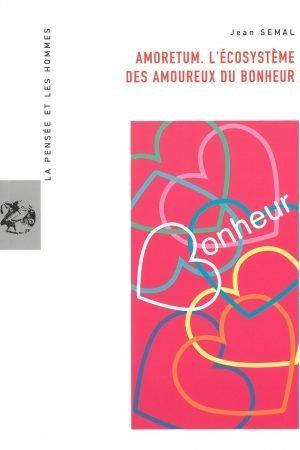 AMORETUM. L'ÉCOSYSTÈME DES AMOUREUX DU BONHEUR – Abonnement 2017